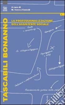 La professionalizzazione dell'assistente sociale libro