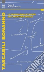 La professionalizzazione dell'assistente sociale libro