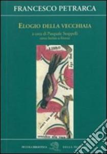 Elogio della vecchiaia libro di Petrarca Francesco