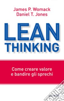 Lean thinking. Per i manager che cambieranno il mondo libro di Womack James P.; Jones Daniel T.