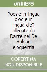 Poesie in lingua d'oc e in lingua d'oïl allegate da Dante nel De vulgari eloquentia libro