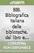 BIB. Bibliografica italiana delle biblioteche, del libro e dell'informazione. Con CD-ROM