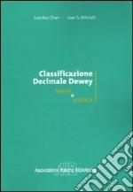 Classificazione decimale Dewey. Teoria e pratica