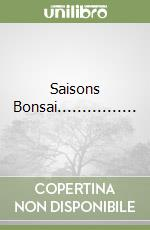 SAISONS BONSAI................ libro di AA.VV.