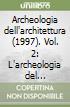 Archeologia dell'architettura (1997) (2) libro