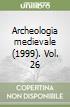 Archeologia medievale (1999) (26) libro