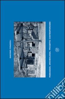 Paesaggio, archeologia, progetto contemporaneo. Un sistema museale intorno al sito dell'Acquarella (Lucca) libro di Pirazzoli Giacomo