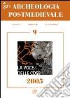 Archeologia postmedievale. Società, ambiente, produzione (2005). Vol. 9: La voce delle cose. Fonti orali e archeologia postmedievale libro