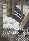 Archeologia dell'architettura (2011) (16) libro