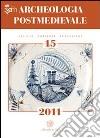 Archeologia postmedievale. Societ�, ambiente, produzione (2011) (15)