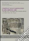 L'ospitale di San Bartolomeo di Spilamberto (MO). Archeologia, storia e antropologia di un insediamento medievale