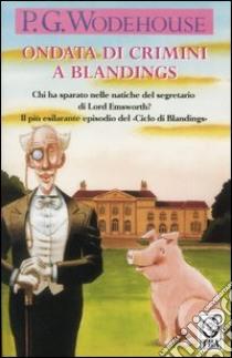 Ondata di crimini a Blandings libro di Wodehouse Pelham G.