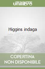Higgins indaga libro di Livingstone J. B.
