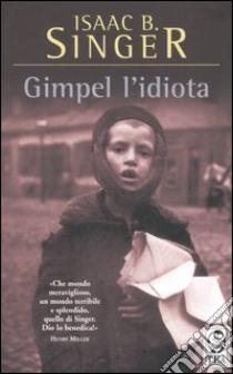 Gimpel l'idiota libro di Singer Isaac B.