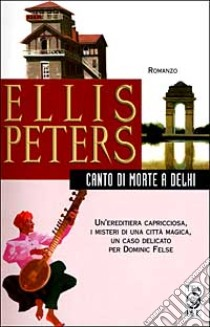 Canto di morte a Delhi libro di Peters Ellis