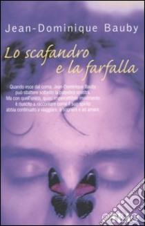 Lo scafandro e la farfalla libro di Bauby Jean-Dominique
