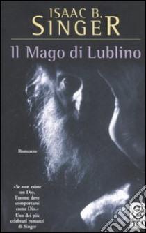 Il mago di Lublino libro di Singer Isaac B.