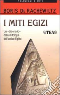 I miti egizi libro di De Rachewiltz Boris