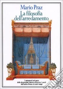 La filosofia dell'arredamento libro di Praz Mario
