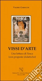 Vissi d'arte. Una lettura di Tosca. Con proposte didattiche libro