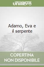 Adamo, Eva e il serpente libro di Piazza Rosalba
