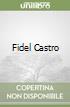Fidel Castro libro di Minà Gianni