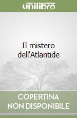 Il mistero dell'Atlantide libro di Berlitz Charles