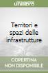 Territori e spazi delle infrastrutture