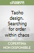 Taoho design. Searching for order within chaos libro