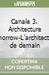 Canale 3. Architecture tomorrow-L'architecture de demain libro