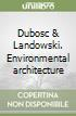 Dubosc & Landowski. Environmental architecture libro