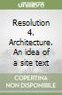 Resolution 4. Architecture. An idea of a site text libro
