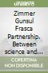 Zimmer Gunsul Frasca Partnership. Between science and art libro