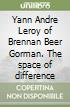 Yann Andre Leroy of Brennan Beer Gorman. The space of difference libro