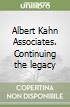 Albert Kahn Associates. Continuing the legacy libro