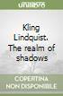 Kling Lindquist. The realm of shadows libro