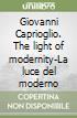 Giovanni Caprioglio. The light of modernity-La luce del moderno libro