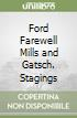Ford Farewell Mills and Gatsch. Stagings libro