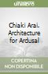 Chiaki Arai. Architecture for Ardusal libro