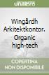 Wingårdh Arkitektkontor. Organic high-tech libro