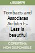 Tombazis and Associates Architects. Less is beautiful libro