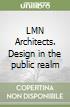 LMN Architects. Design in the public realm libro