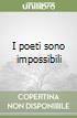 I poeti sono impossibili libro