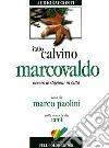 Marcovaldo ovvero le stagioni in città. Audiolibro. CD Audio libro