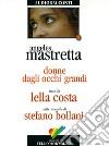 Donne dagli occhi grandi. Audiolibro. CD Audio libro