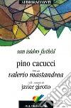 San Isidro Futból. Con CD Audio libro