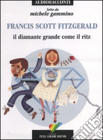 Il diamante grande come il Ritz letto da Michele Gammino. Audiolibro. CD Audio  di Fitzgerald Francis Scott
