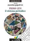 Il sistema periodico letto da Massimo Popolizio. Audiolibro. CD Audio libro