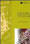 Il Monte prima del Monte. Archeologia e storia di un quartiere medievale di Forlì libro