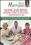 Mangiar bene per prevenire le malattie cardiovascolari libro